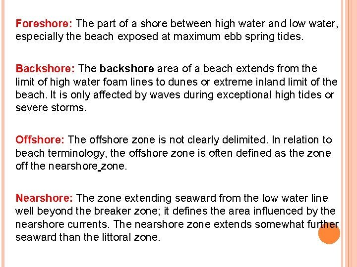 Foreshore: The part of a shore between high water and low water, especially the