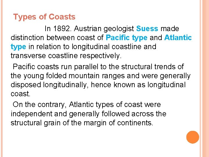 Types of Coasts In 1892. Austrian geologist Suess made distinction between coast of Pacific