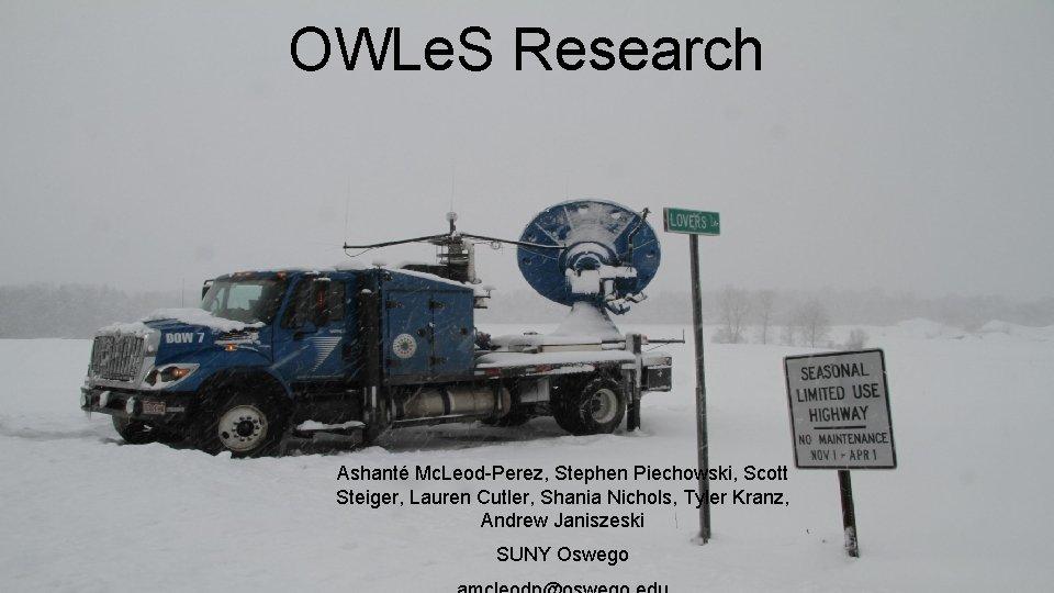 OWLe. S Research Ashanté Mc. Leod-Perez, Stephen Piechowski, Scott Steiger, Lauren Cutler, Shania Nichols,