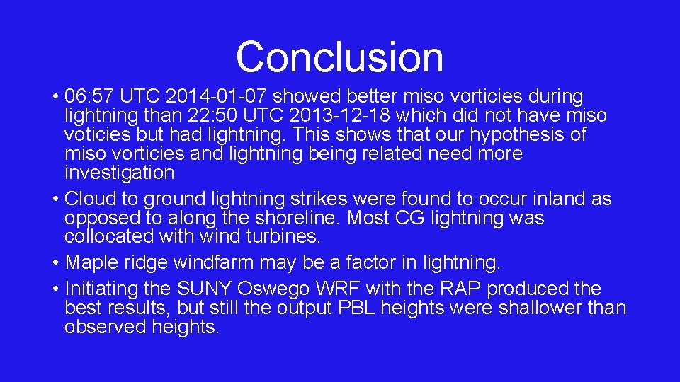 Conclusion • 06: 57 UTC 2014 -01 -07 showed better miso vorticies during lightning