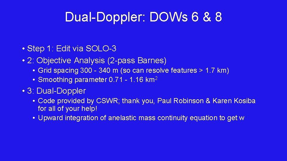 Dual-Doppler: DOWs 6 & 8 • Step 1: Edit via SOLO-3 • 2: Objective
