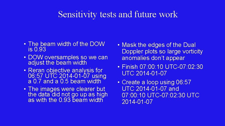 Sensitivity tests and future work • The beam width of the DOW is 0.