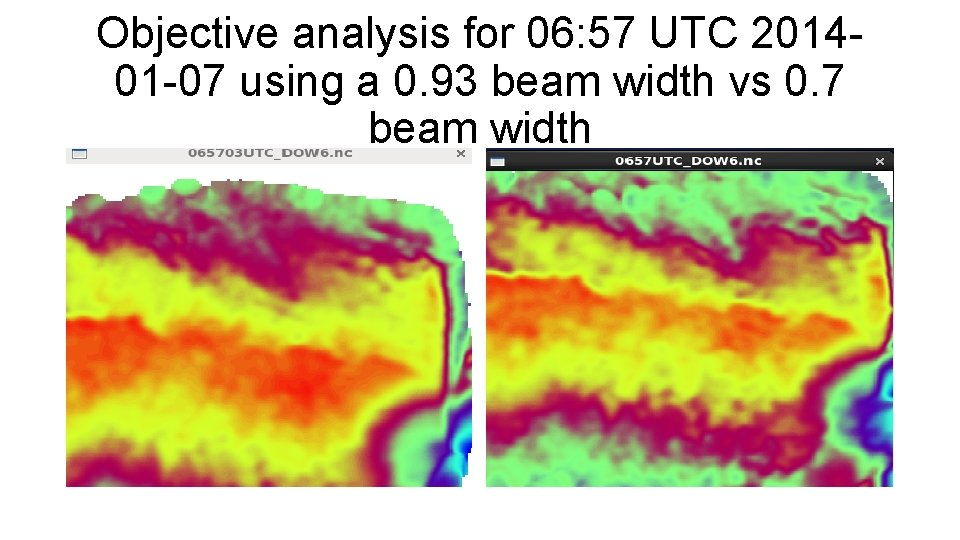 Objective analysis for 06: 57 UTC 201401 -07 using a 0. 93 beam width