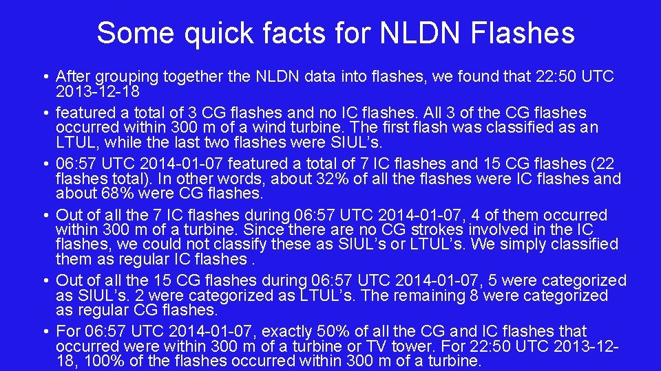 Some quick facts for NLDN Flashes • After grouping together the NLDN data into