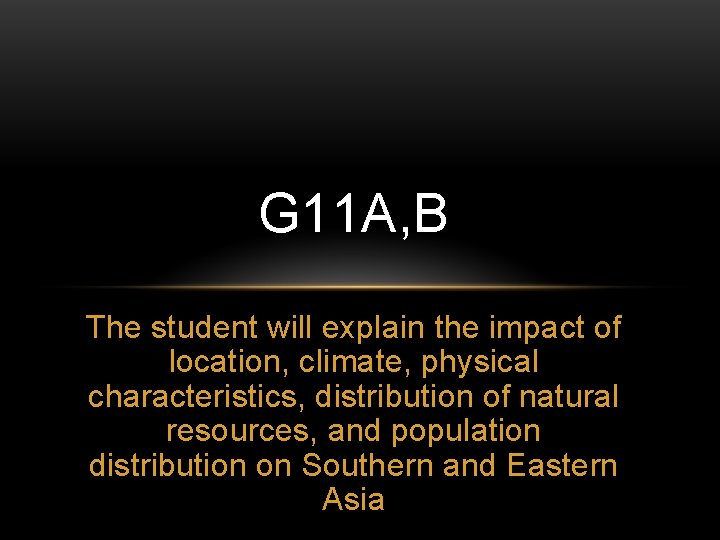 G 11 A, B The student will explain the impact of location, climate, physical