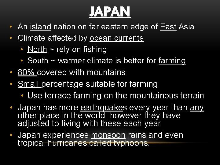JAPAN • An island nation on far eastern edge of East Asia • Climate