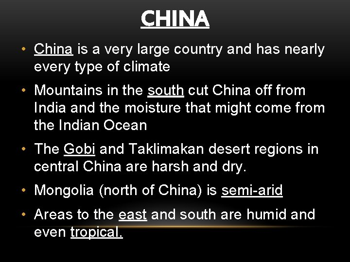 CHINA • China is a very large country and has nearly every type of