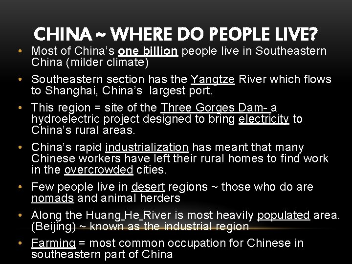 CHINA ~ WHERE DO PEOPLE LIVE? • Most of China's one billion people live