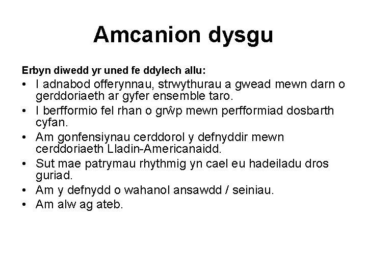 Amcanion dysgu Erbyn diwedd yr uned fe ddylech allu: • I adnabod offerynnau, strwythurau
