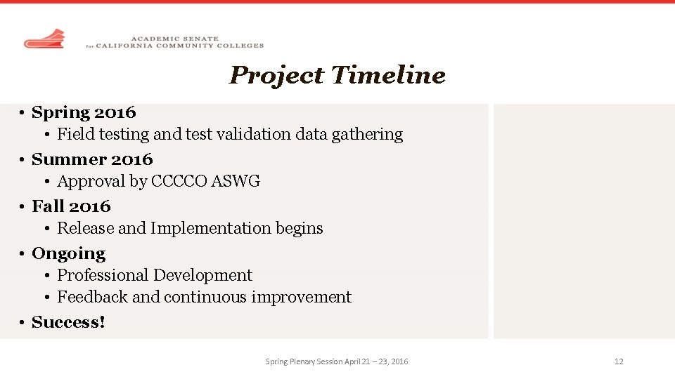 Project Timeline • Spring 2016 • Field testing and test validation data gathering •