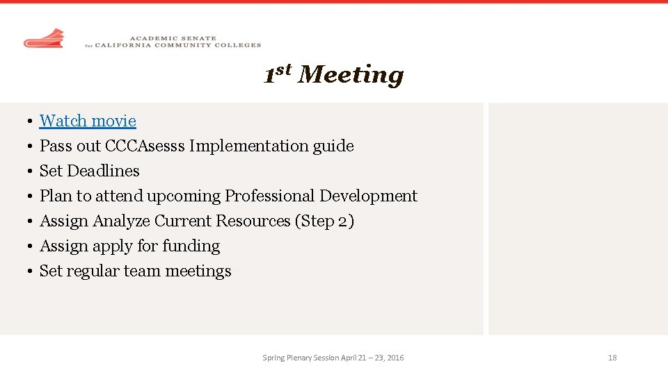 1 st Meeting • • Watch movie Pass out CCCAsesss Implementation guide Set Deadlines