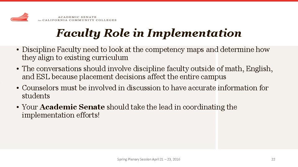Faculty Role in Implementation • Discipline Faculty need to look at the competency maps