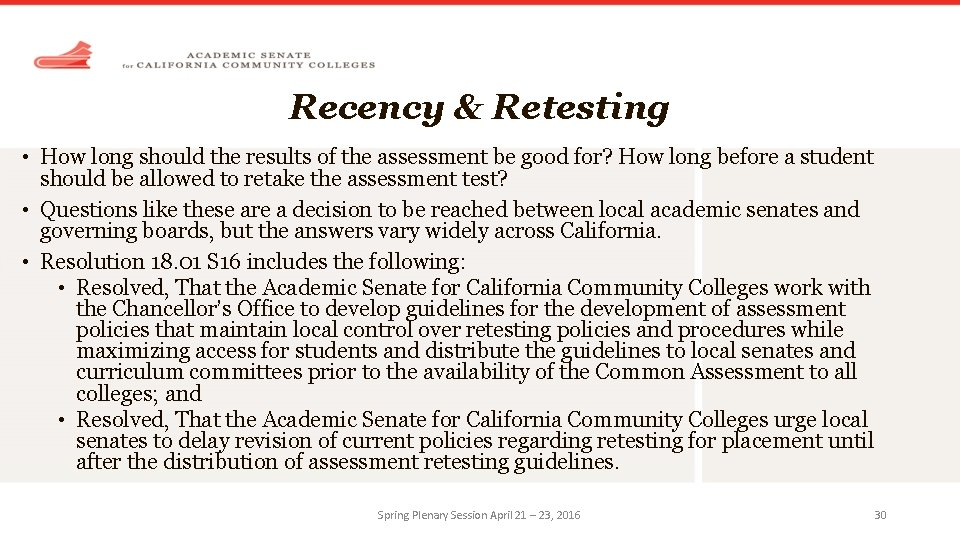 Recency & Retesting • How long should the results of the assessment be good