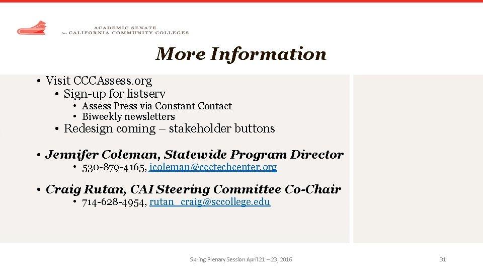 More Information • Visit CCCAssess. org • Sign-up for listserv • Assess Press via