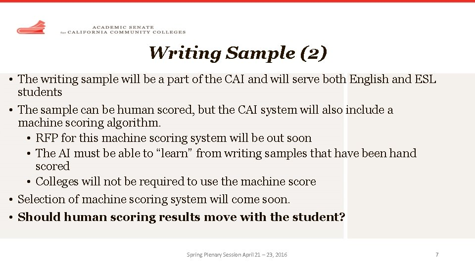 Writing Sample (2) • The writing sample will be a part of the CAI