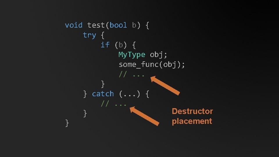 void test(bool b) { try { if (b) { My. Type obj; some_func(obj); //.