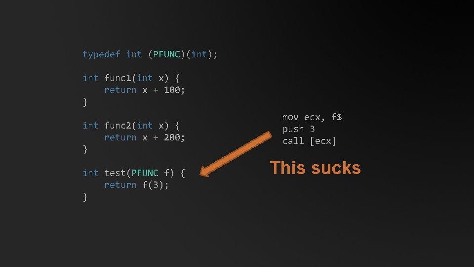 typedef int (PFUNC)(int); int func 1(int x) { return x + 100; } int