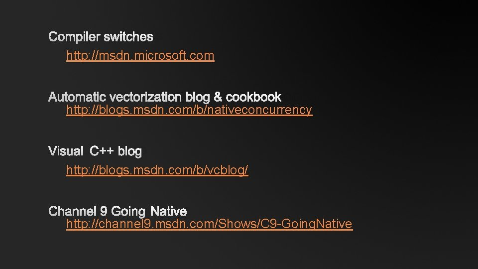 COMPILER SWITCHES http: //msdn. microsoft. com AUTOMATIC VECTORIZATION BLOG & COOKBOOK http: //blogs. msdn.