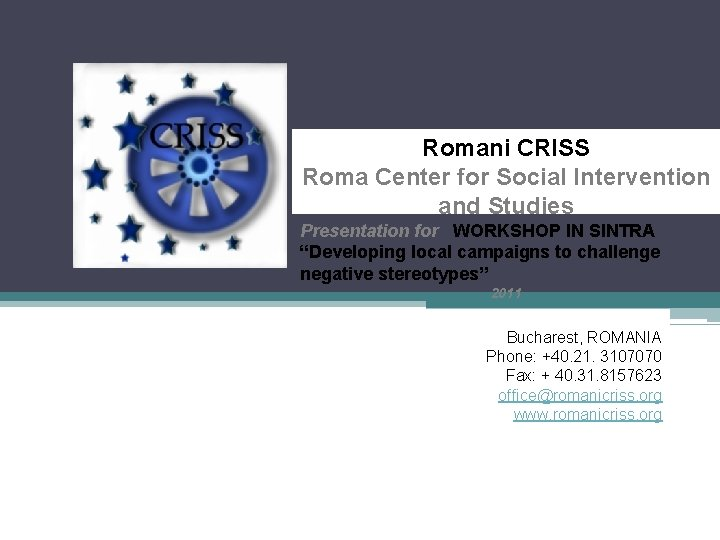 Romani CRISS Roma Center for Social Intervention and Studies Presentation for WORKSHOP IN SINTRA