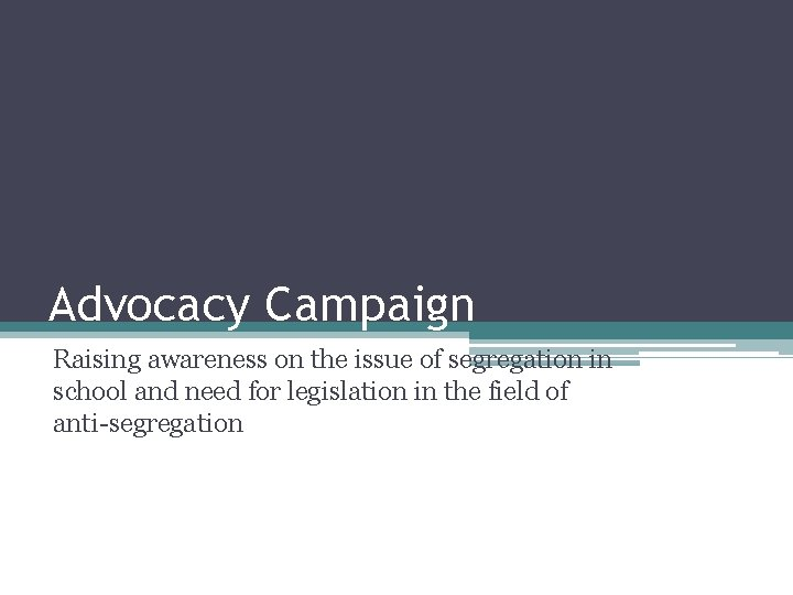 Advocacy Campaign Raising awareness on the issue of segregation in school and need for