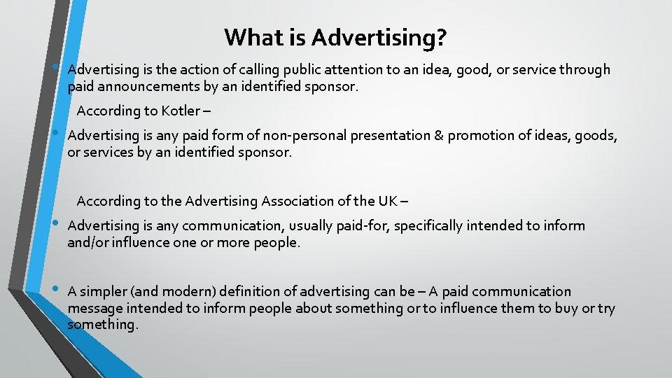 What is Advertising? • • Advertising is the action of calling public attention to