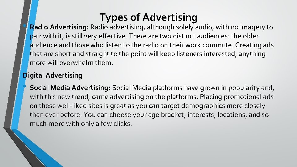 Types of Advertising • Radio Advertising: Radio advertising, although solely audio, with no imagery