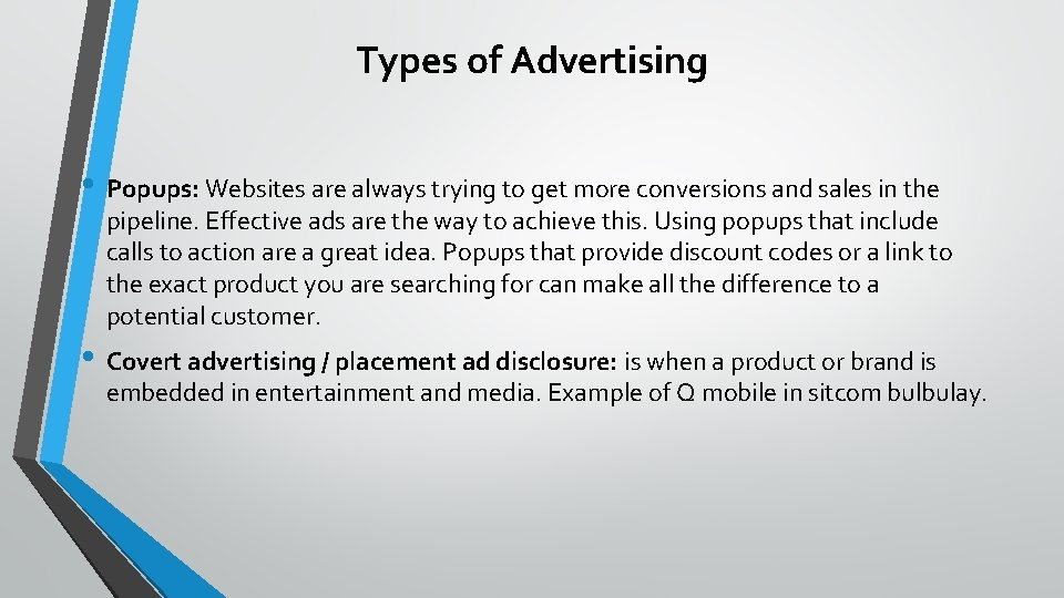 Types of Advertising • Popups: Websites are always trying to get more conversions and