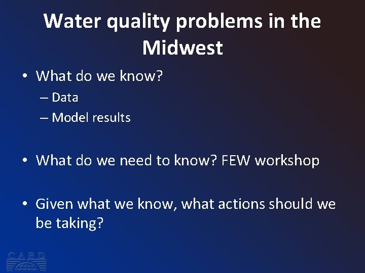 Water quality problems in the Midwest • What do we know? – Data –