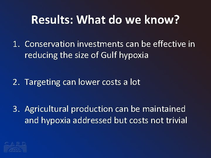 Results: What do we know? 1. Conservation investments can be effective in reducing the