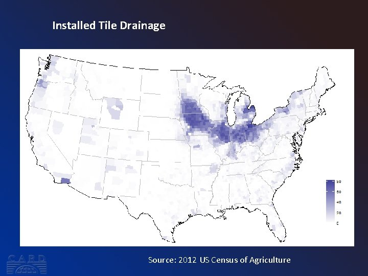 Installed Tile Drainage Source: 2012 US Census of Agriculture