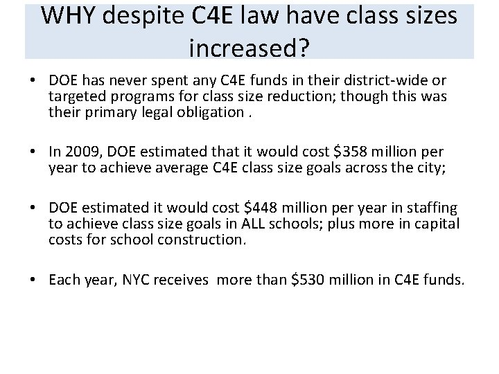 WHY despite C 4 E law have class sizes increased? • DOE has never
