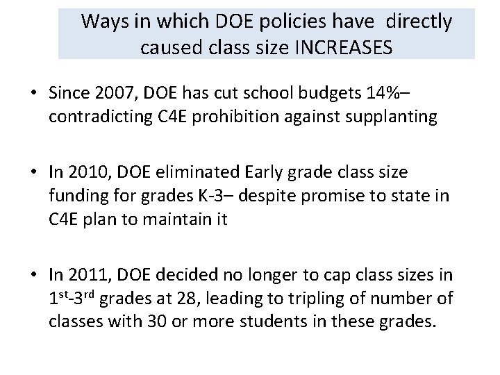 Ways in which DOE policies have directly caused class size INCREASES • Since 2007,