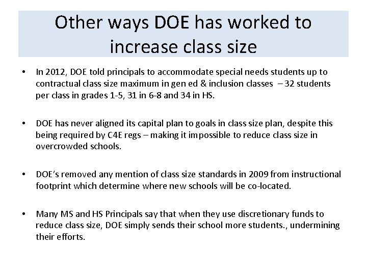 Other ways DOE has worked to increase class size • In 2012, DOE told