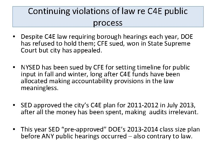 Continuing violations of law re C 4 E public process • Despite C 4