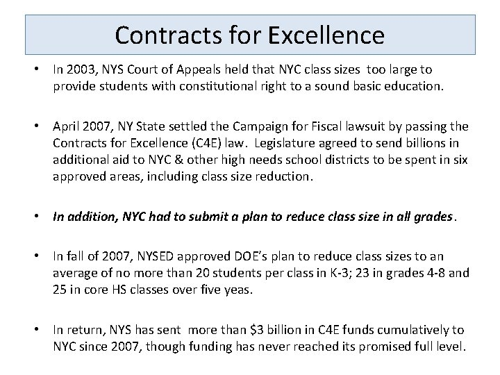 Contracts for Excellence • In 2003, NYS Court of Appeals held that NYC class