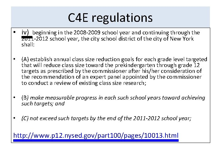 C 4 E regulations • iv) beginning in the 2008 -2009 school year and