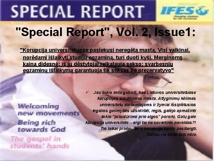 """""""Special Report"""", Vol. 2, Issue 1: """"Korupcija universitetuose pasiekusi neregėtą mastą. Visi vaikinai, norėdami"""