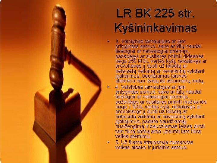 LR BK 225 str. Kyšininkavimas • • • 3. Valstybės tarnautojas ar jam prilygintas