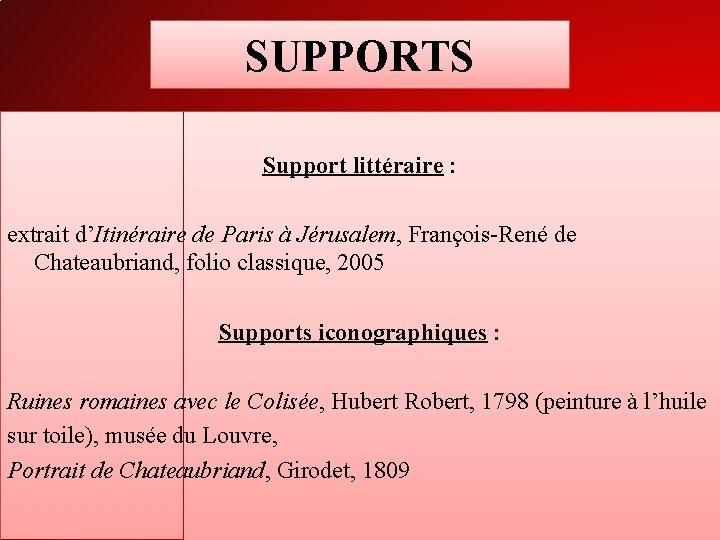 SUPPORTS Support littéraire : extrait d'Itinéraire de Paris à Jérusalem, François-René de Chateaubriand, folio