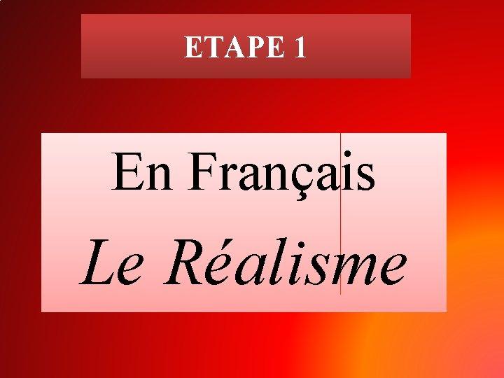 ETAPE 1 En Français Le Réalisme