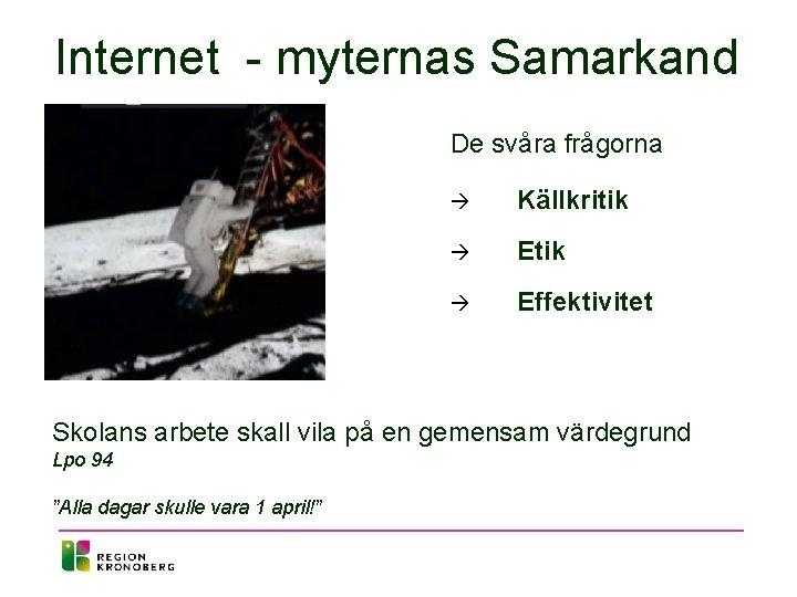 Internet - myternas Samarkand De svåra frågorna à Källkritik à Effektivitet Skolans arbete skall