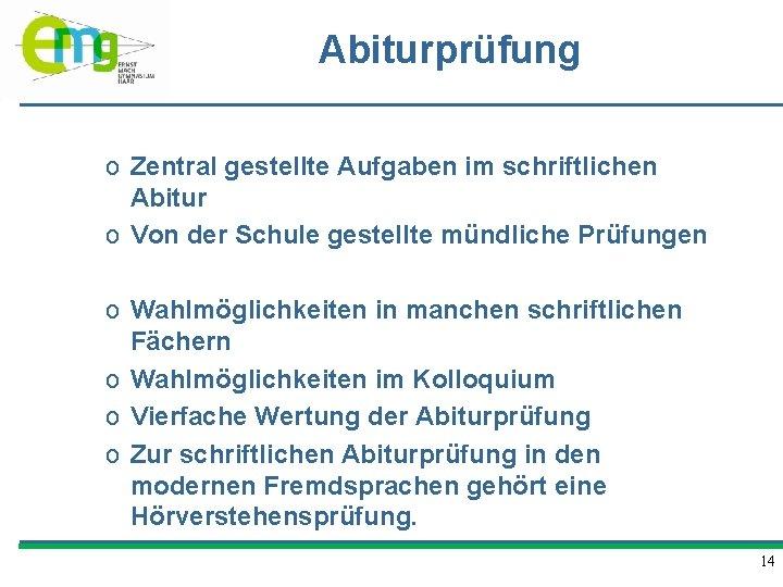 Abiturprüfung o Zentral gestellte Aufgaben im schriftlichen Abitur o Von der Schule gestellte mündliche