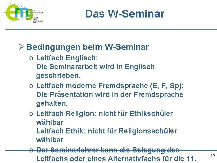 Das W-Seminar Ø Bedingungen beim W-Seminar o Leitfach Englisch: Die Seminararbeit wird in Englisch