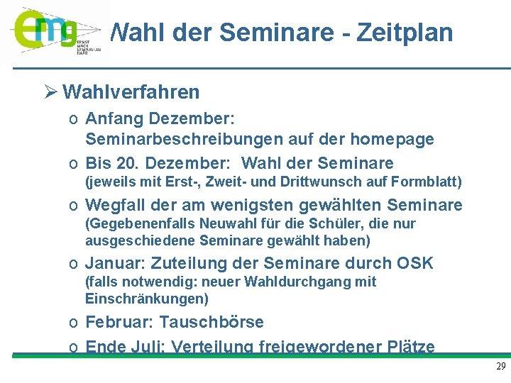 Wahl der Seminare - Zeitplan Ø Wahlverfahren o Anfang Dezember: Seminarbeschreibungen auf der homepage