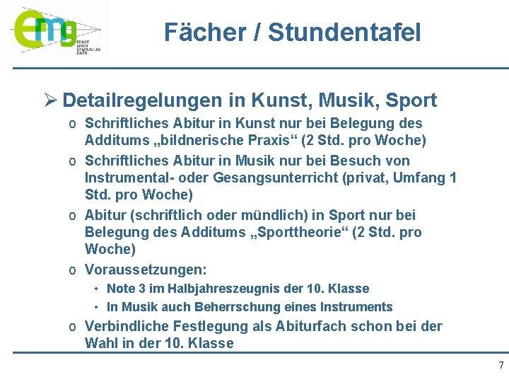Fächer / Stundentafel Ø Detailregelungen in Kunst, Musik, Sport o Schriftliches Abitur in Kunst