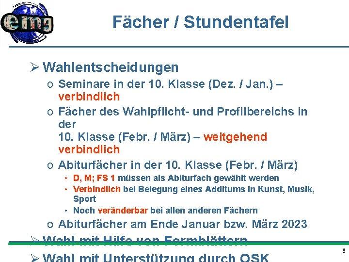Fächer / Stundentafel Ø Wahlentscheidungen o Seminare in der 10. Klasse (Dez. / Jan.