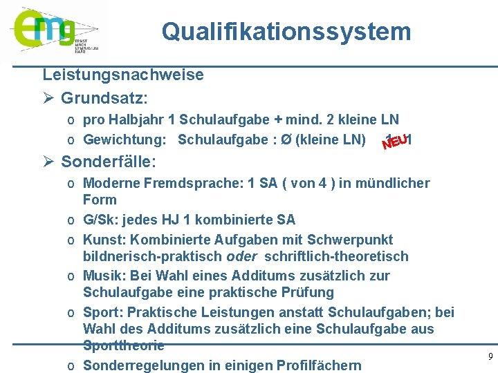 Qualifikationssystem Leistungsnachweise Ø Grundsatz: o pro Halbjahr 1 Schulaufgabe + mind. 2 kleine LN