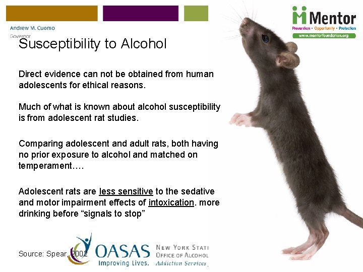 Susceptibility to Alcohol Direct evidence can not be obtained from human adolescents for ethical