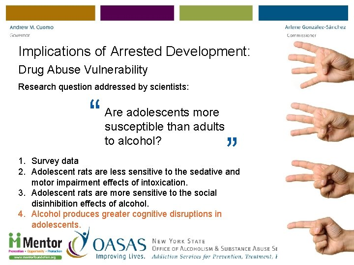 """Implications of Arrested Development: Drug Abuse Vulnerability Research question addressed by scientists: """" Are"""