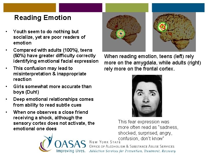 Reading Emotion • Youth seem to do nothing but socialize, yet are poor readers